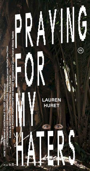 Praying for my Haters, Lauren Huret — © Centre culturel suisse. Paris