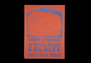 <p>Campagne pour la salariat du travail ménager Carouge: Archives contestataires.</p>