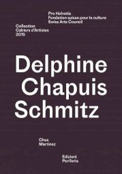 <p>Delphine Chapuis Schmitz, Collection Cahiers d'Artistes 2015</p>