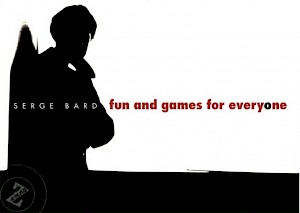 Serge Bard - Fun and games for everyone — © Centre culturel suisse. Paris