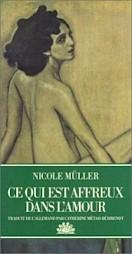 """""""Ce qui est affreux dans l'amour"""" (couverture du livre) / Photo: D.R. — © Centre culturel suisse. Paris"""