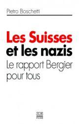 """<p>Pietro Boschetti, """"Les Suisses et les nazis"""" (couverture du livre) / Photo: D.R.</p> — © Centre culturel suisse. Paris"""