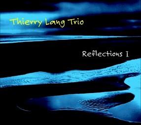 """Thierry Lang Trio, """"Reflections I"""" / Jaquette du CD — © Centre culturel suisse. Paris"""